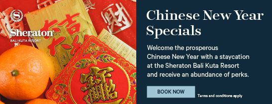 Chinese New Year Room Package - Sheraton Bali Kuta Resort
