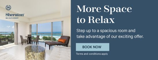 Suite Offer - Sheraton Bali Kuta Resort