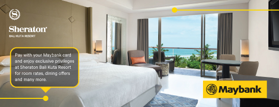 Maybank Offer - Sheraton Bali Kuta Resort