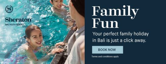 Family Fun Pacakge - Sheraton Bali Kuta Resort